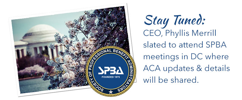 Stay Tuned for ACA updates and proposed changes